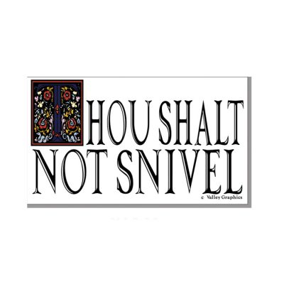 Thou Shalt Not Snivel Magnet