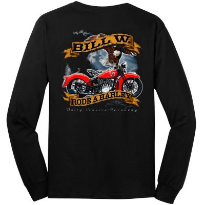 Bill W. Rode a Harley Long Sleeve Tee – New Back