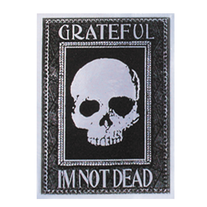 Grateful I'm Not Dead Sticker