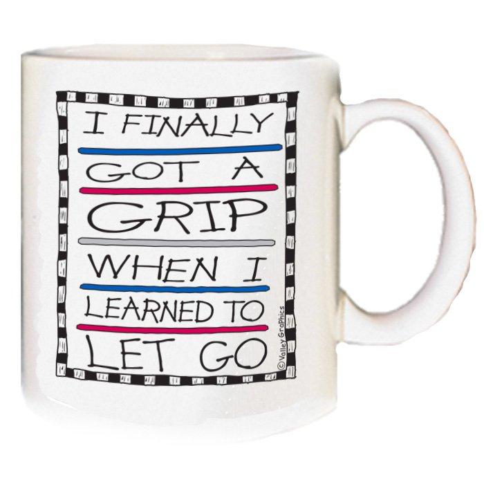 I Finaly Got A Grip Mug