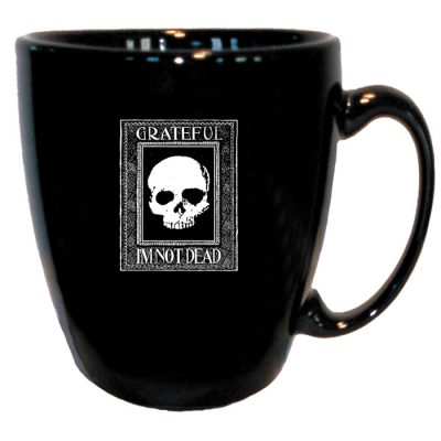 Grateful I'm Not Dead Mug 16 oz.